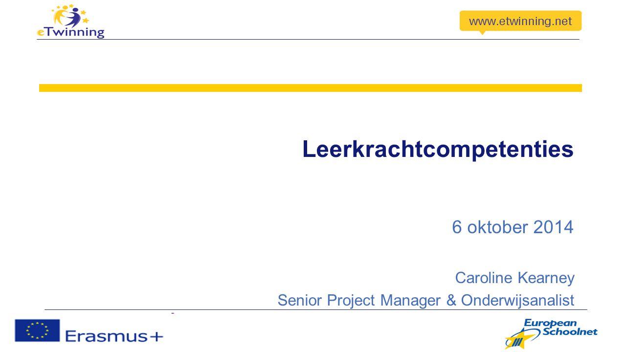 Leerkrachtcompetenties 6 oktober 2014 Caroline Kearney Senior Project Manager & Onderwijsanalist