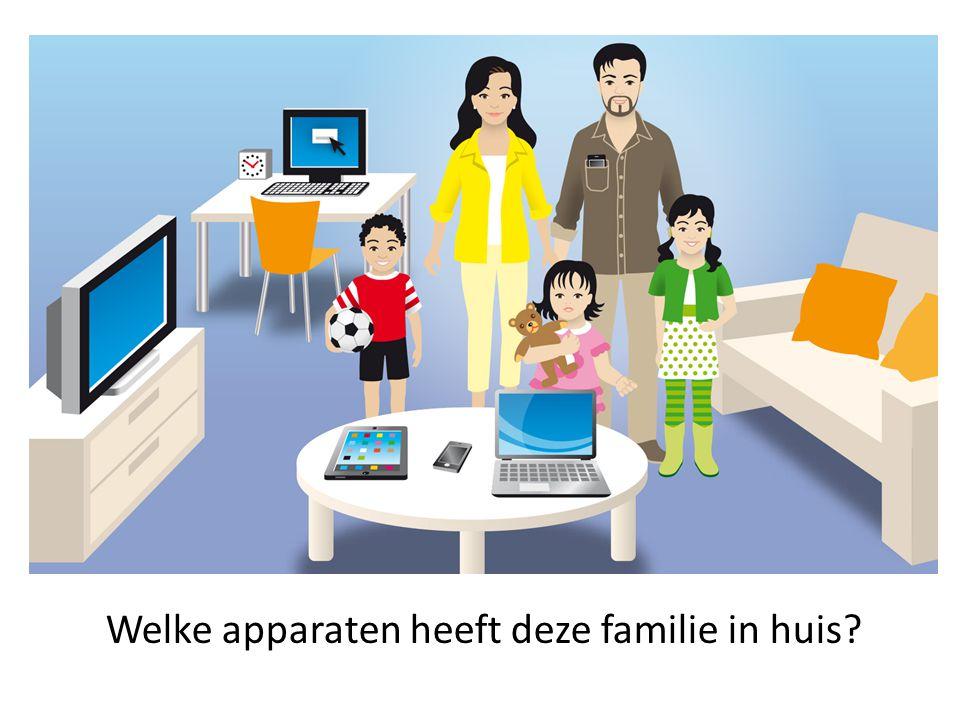 Welke apparaten heeft deze familie in huis?