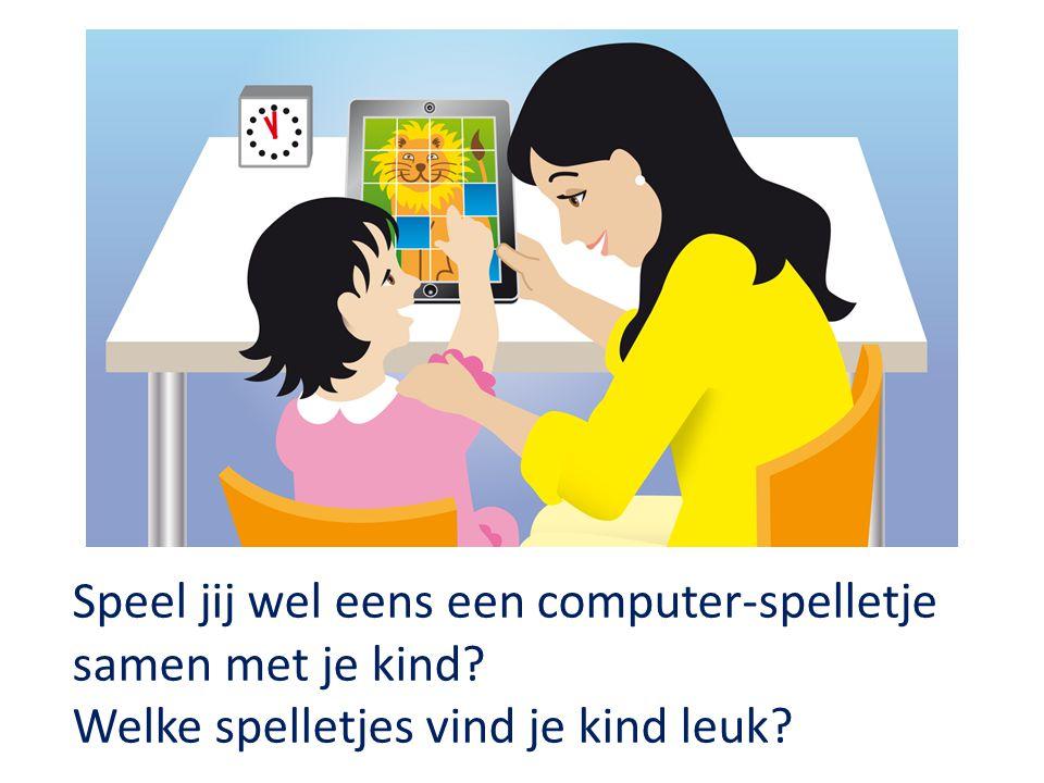 Speel jij wel eens een computer-spelletje samen met je kind? Welke spelletjes vind je kind leuk?
