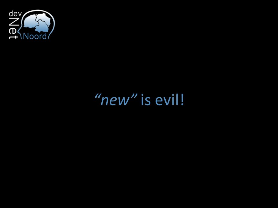 """new"" is evil!"