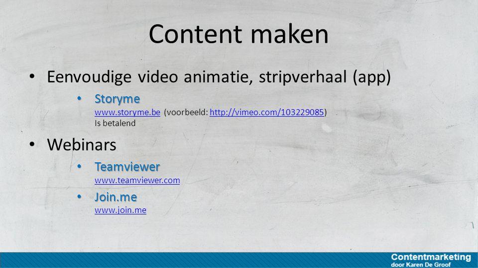 Content maken Eenvoudige video animatie, stripverhaal (app) Storyme Storyme www.storyme.be (voorbeeld: http://vimeo.com/103229085) Is betalend www.sto