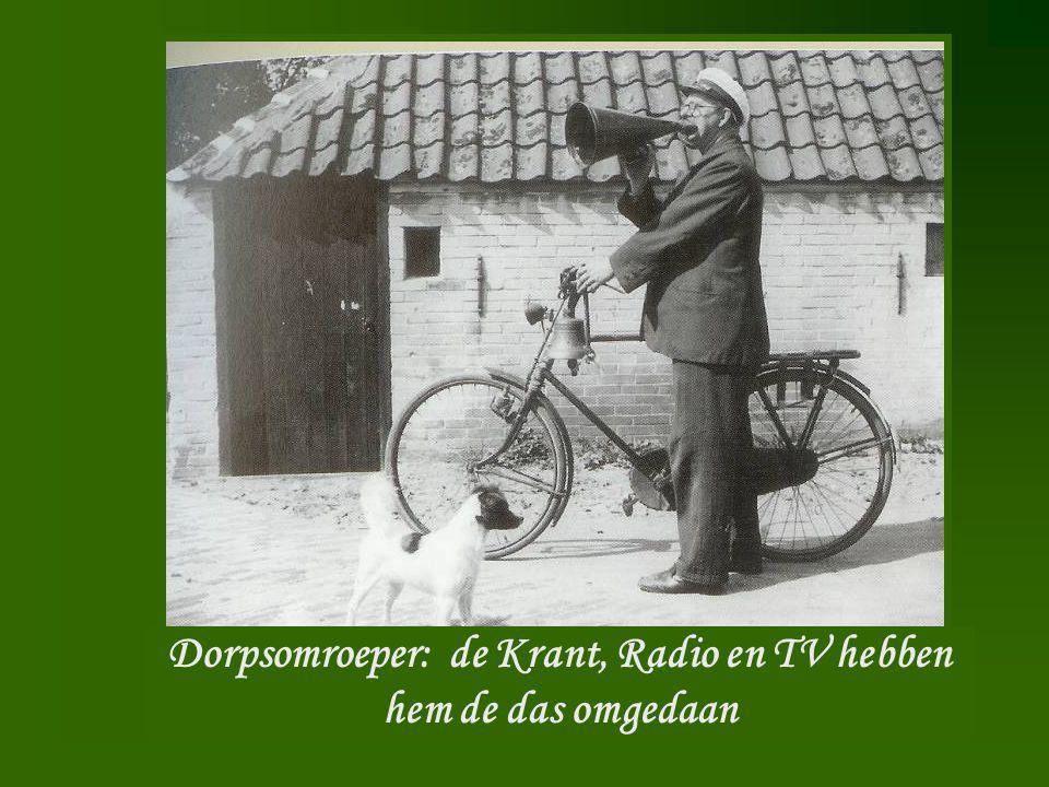 Dorpsomroeper Dorpsomroeper: de Krant, Radio en TV hebben hem de das omgedaan