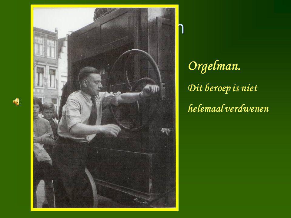 Orgelman Orgelman. Dit beroep is niet helemaal verdwenen