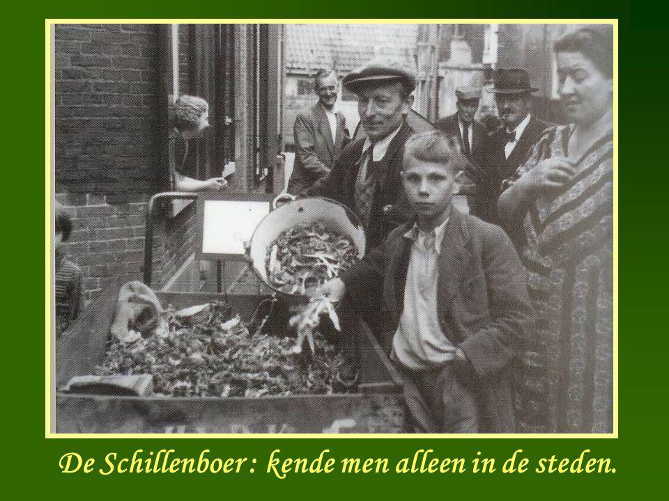 Schillenboer De Schillenboer : kende men alleen in de steden.