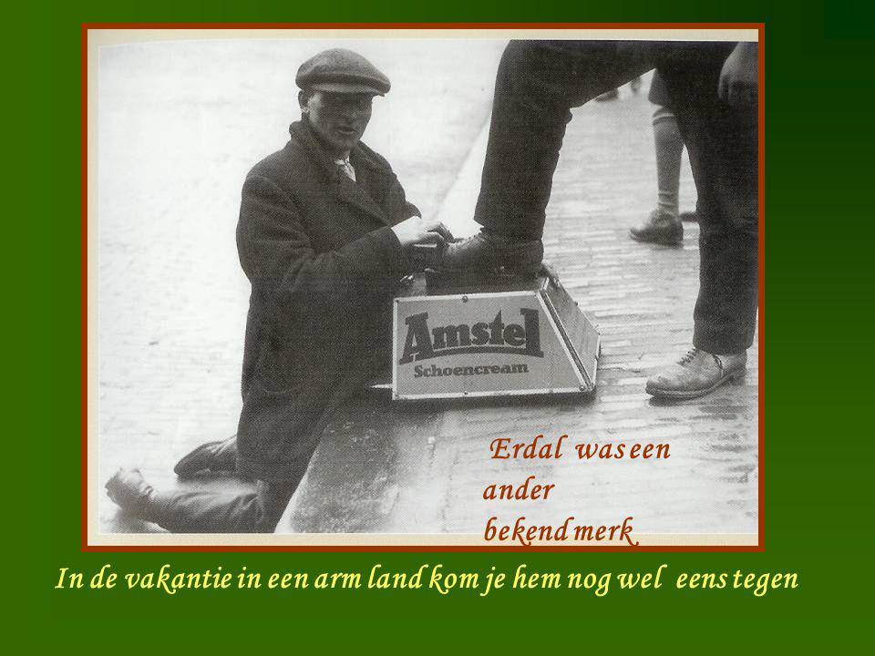 Schoenen poetser In de vakantie in een arm land kom je hem nog wel eens tegen Erdal was een ander bekend merk