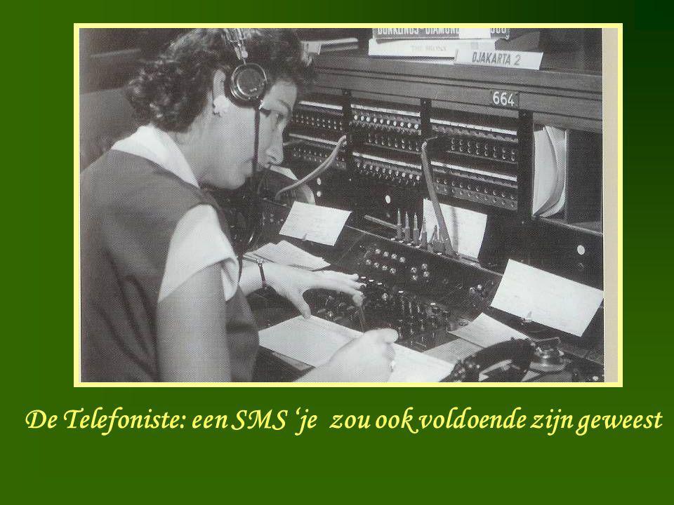 Telefoniste PTT De Telefoniste: een SMS 'je zou ook voldoende zijn geweest