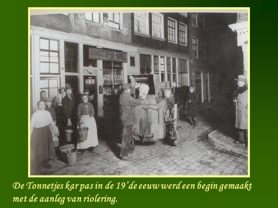 Tonnetjes kar De Tonnetjes kar pas in de 19'de eeuw werd een begin gemaakt met de aanleg van riolering.