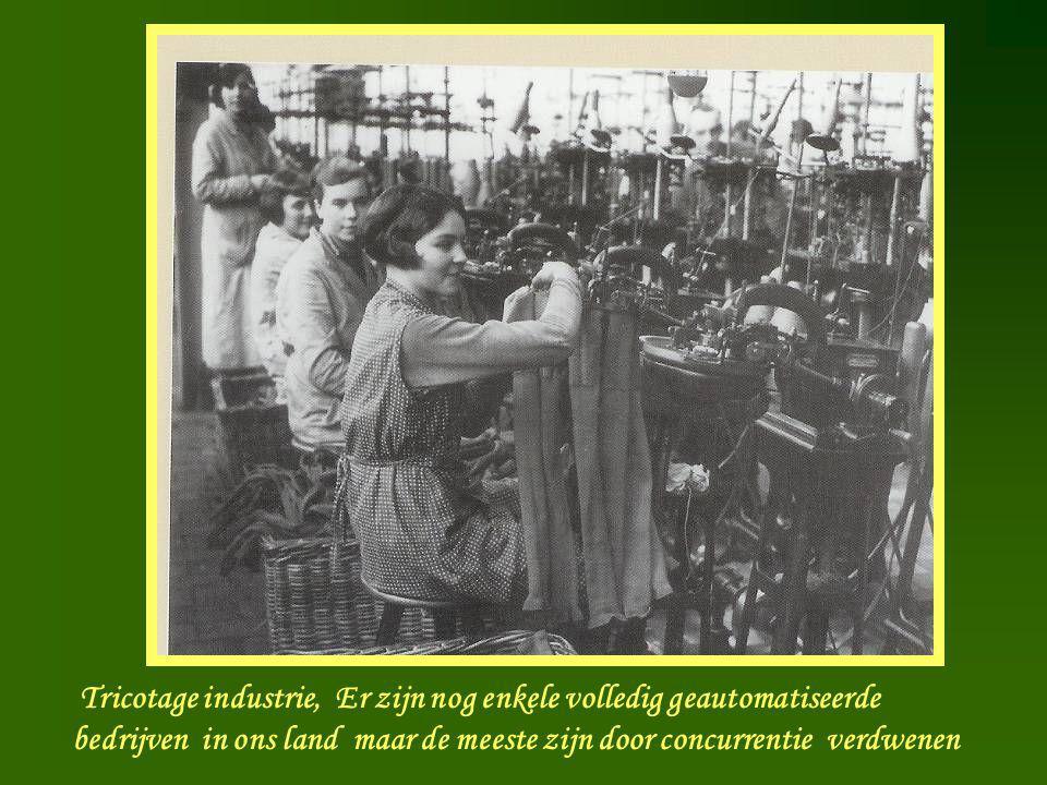 Tricotage Atelier Tricotage industrie, Er zijn nog enkele volledig geautomatiseerde bedrijven in ons land maar de meeste zijn door concurrentie verdwe