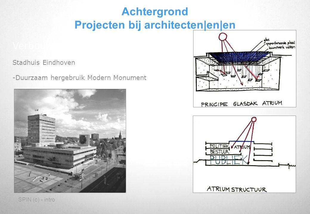SPIN (c) - intro Verbouwing Stadhuis Eindhoven -Duurzaam hergebruik Modern Monument Achtergrond Projecten bij architecten en en