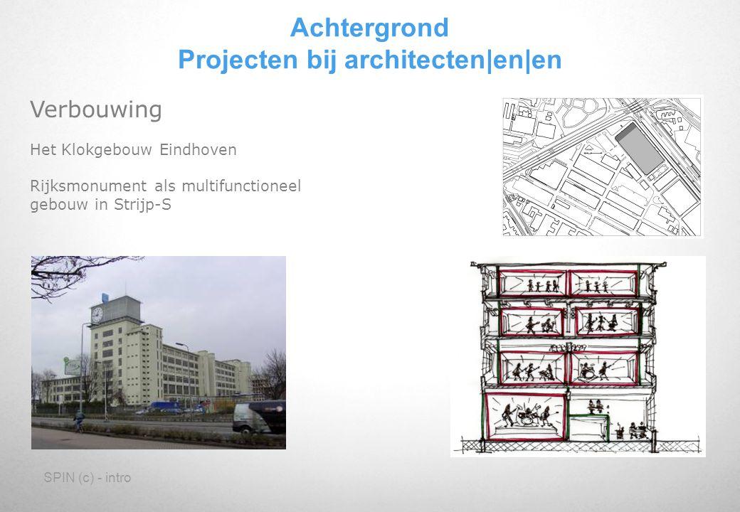 SPIN (c) - intro Verbouwing Het Klokgebouw Eindhoven Rijksmonument als multifunctioneel gebouw in Strijp-S Achtergrond Projecten bij architecten en en