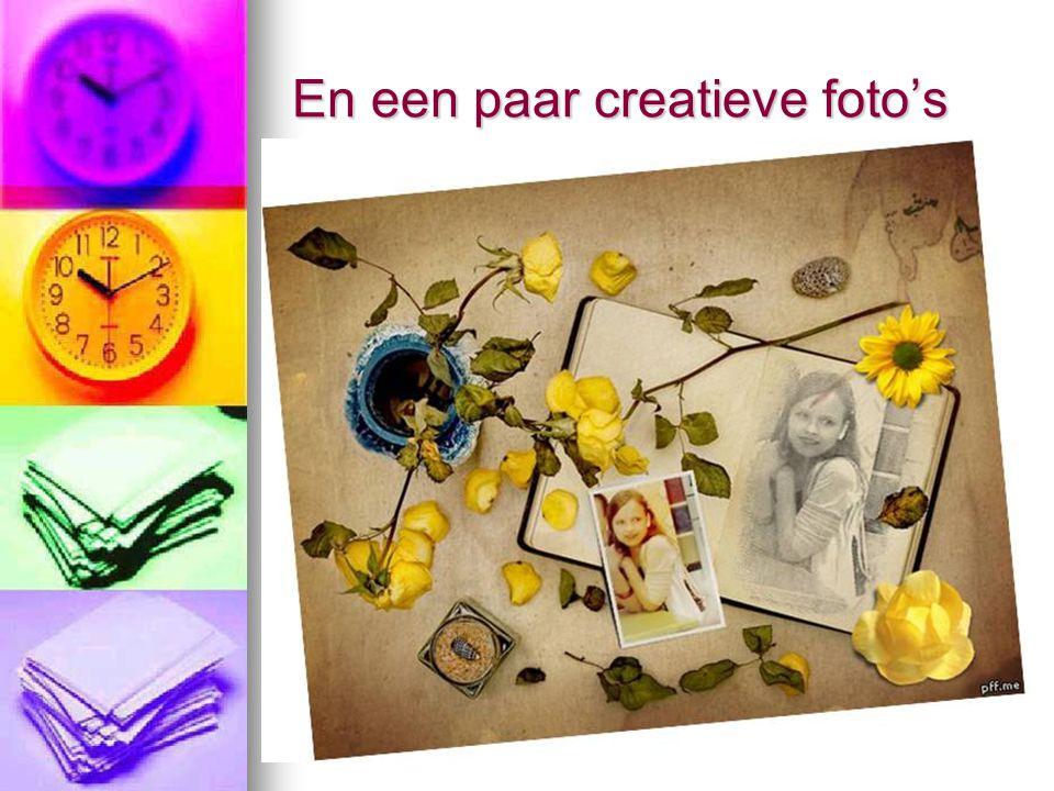 En een paar creatieve foto's