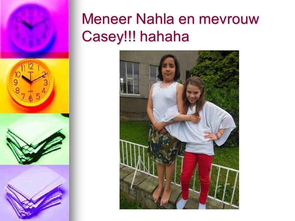 Meneer Nahla en mevrouw Casey!!! hahaha