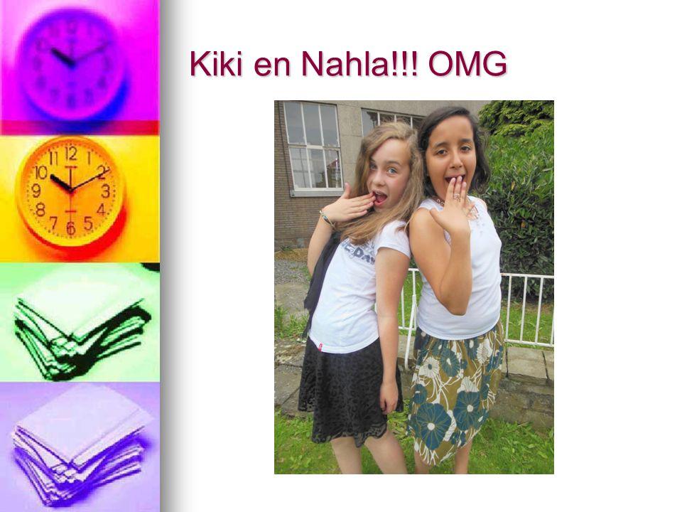 Kiki en Nahla!!! OMG