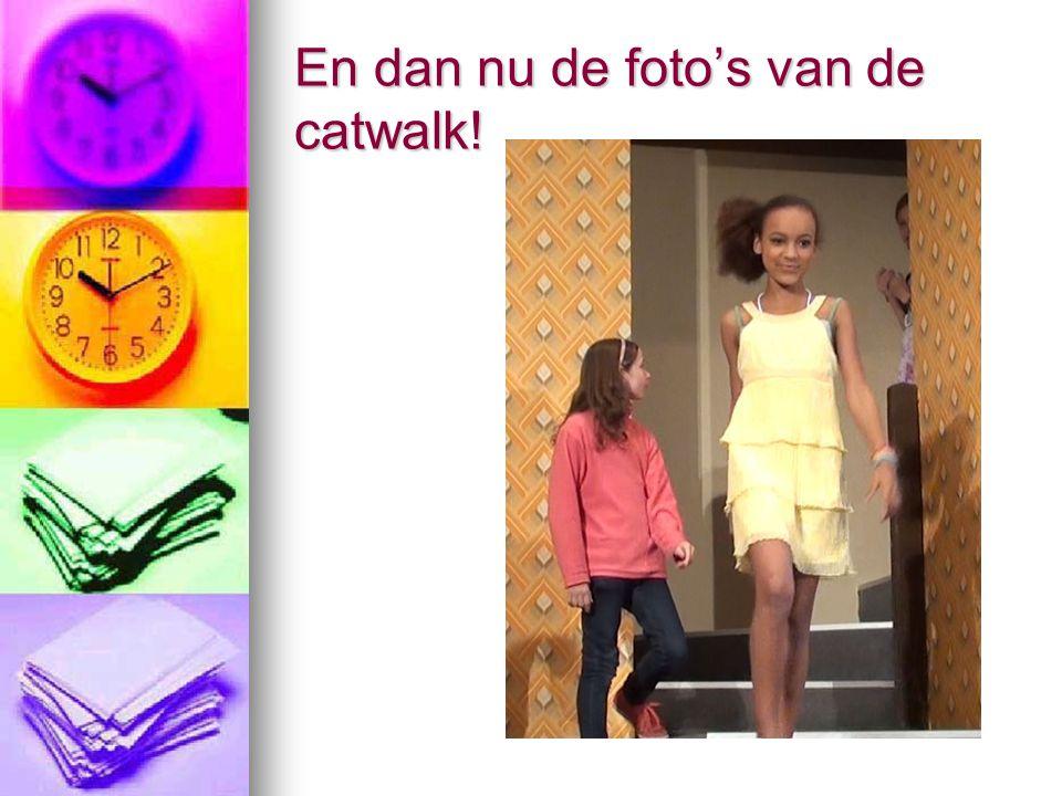 En dan nu de foto's van de catwalk!