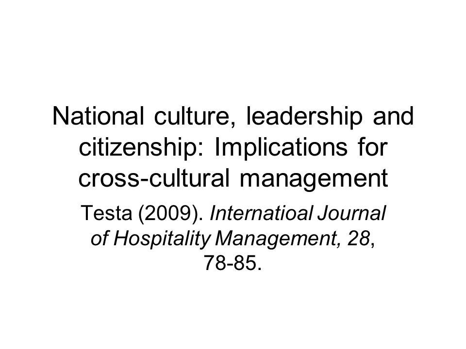Inleiding Hospitality industry (vrijetijdssector) eist klanttevredenheid  goede relaties managers-employees essentieel hiervoor Rol cultural congruence.