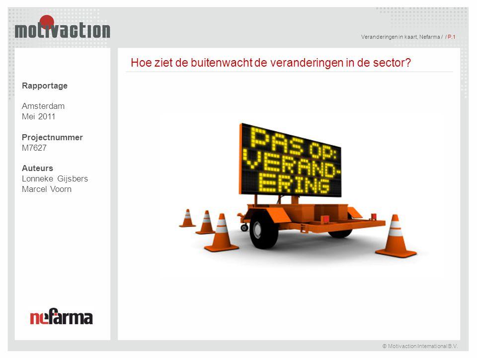 © Motivaction International B.V. P.1 / / © Motivaction International B.V. Veranderingen in kaart, Nefarma / / P.1 Rapportage Amsterdam Mei 2011 Projec