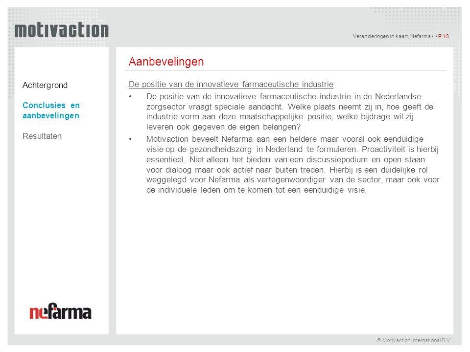 Veranderingen in kaart, Nefarma / / P.10 © Motivaction International B.V. Aanbevelingen De positie van de innovatieve farmaceutische industrie De posi