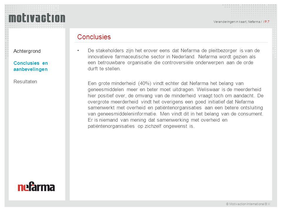 Veranderingen in kaart, Nefarma / / P.7 © Motivaction International B.V. Conclusies De stakeholders zijn het erover eens dat Nefarma de pleitbezorger