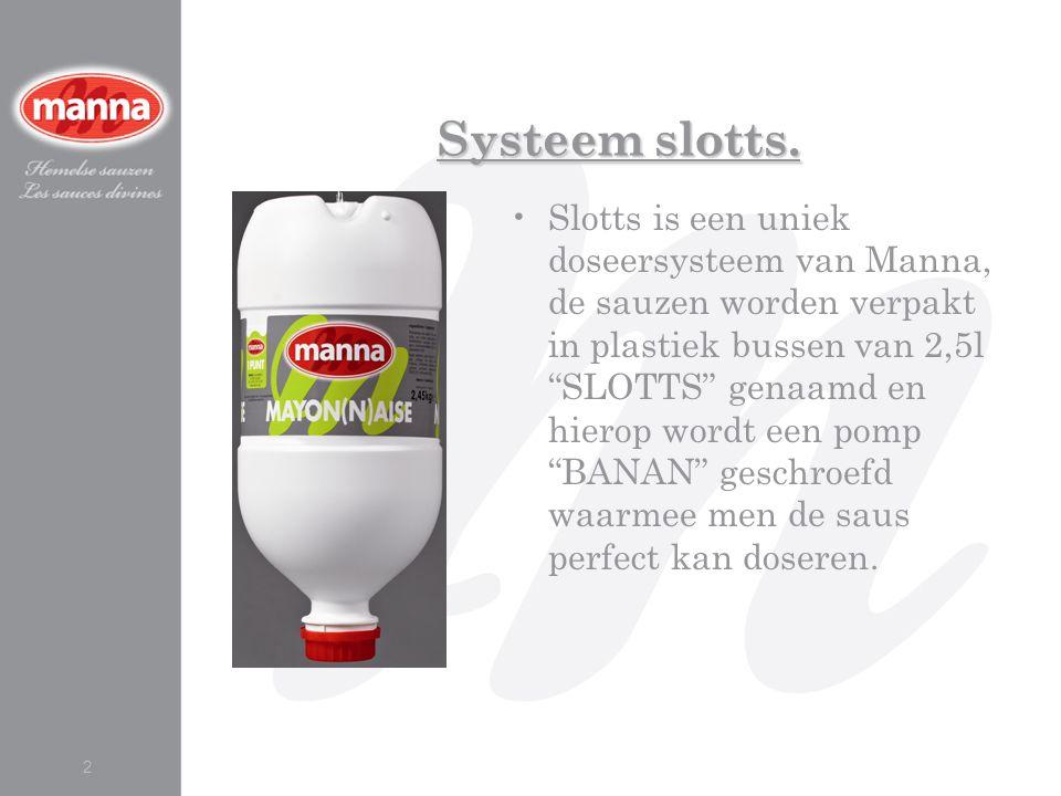 """Systeem slotts. 2 Slotts is een uniek doseersysteem van Manna, de sauzen worden verpakt in plastiek bussen van 2,5l """"SLOTTS"""" genaamd en hierop wordt e"""