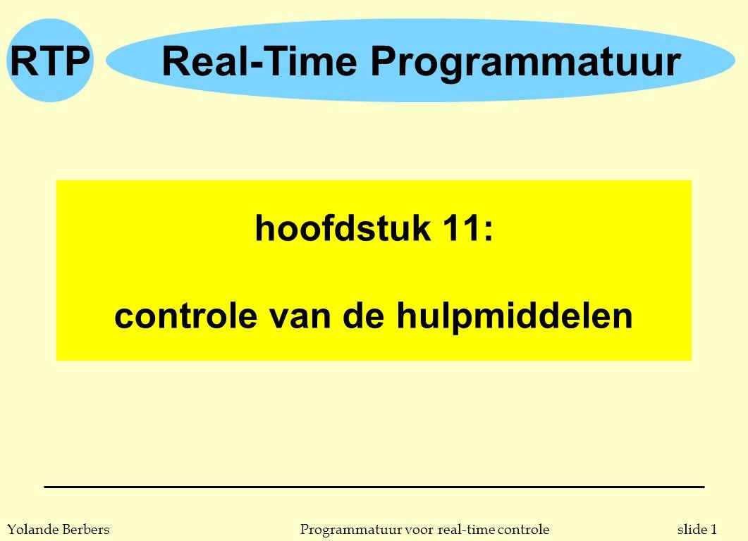 RTP slide 12Programmatuur voor real-time controleYolande Berbers expressieve kracht en gebruiksgemak n parameters van de aanvraag u Ada : l intermezzo: probleem bij dubbele aanvragen s een abort zou kunnen optreden tussen de twee oproepen –of de server verwacht absoluut de tweede oproep en komt zo in problemen –of men schrijft server met een timeout op de tweede oproep om dit op te vangen, maar timeout kan ook te kort zijn in een bepaalde situatie, en het proces doet dan nog een onverwachte tweede oproep l oplossing 2: gebruik maken van 'requeue' faciliteit van Ada (zie verder)