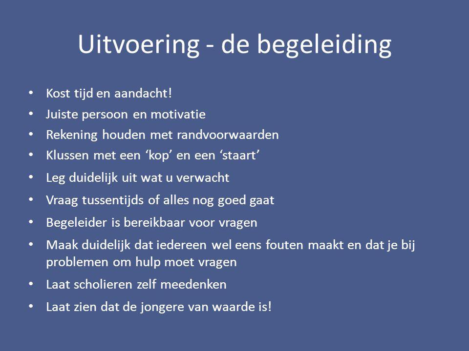 Uitvoering - de begeleiding Kost tijd en aandacht.