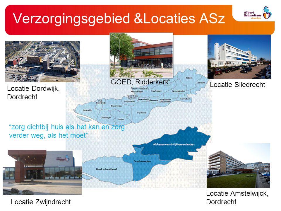 "Verzorgingsgebied &Locaties ASz Locatie Dordwijk, Dordrecht Locatie Zwijndrecht Locatie Sliedrecht Locatie Amstelwijck, Dordrecht GOED, Ridderkerk ""zo"