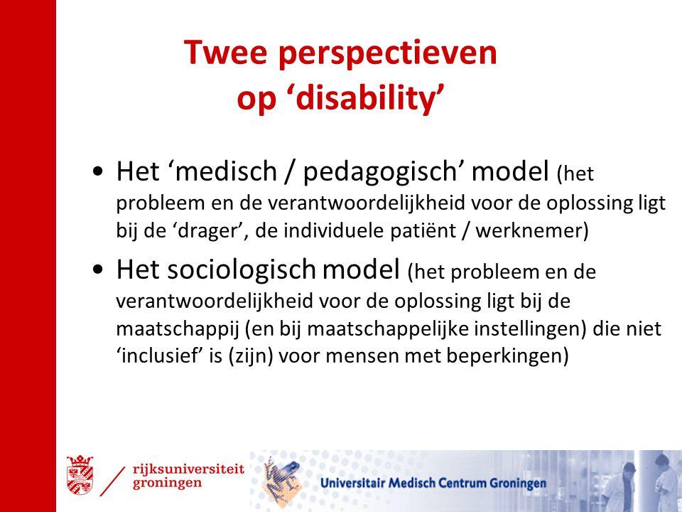 Twee perspectieven op 'disability' Het 'medisch / pedagogisch' model (het probleem en de verantwoordelijkheid voor de oplossing ligt bij de 'drager',