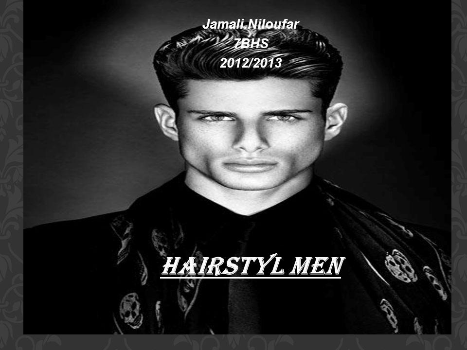 Jamali.Niloufar 7BHS 2012/2013 HAIRSTYL MEN