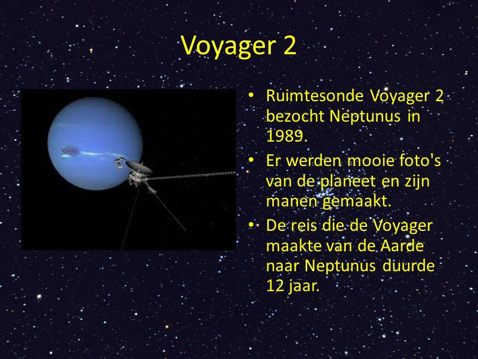 Voyager 2 Ruimtesonde Voyager 2 bezocht Neptunus in 1989. Er werden mooie foto's van de planeet en zijn manen gemaakt. De reis die de Voyager maakte v