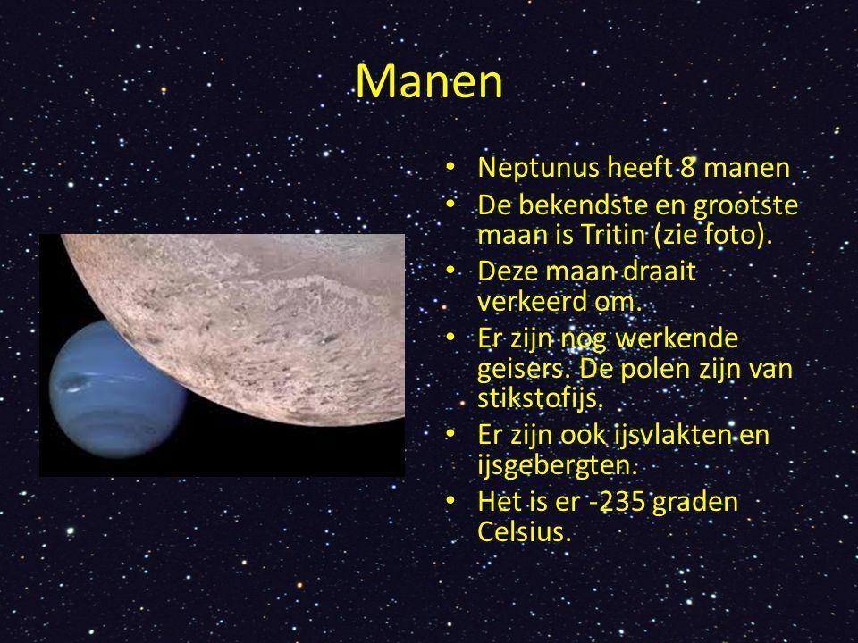 Manen Neptunus heeft 8 manen De bekendste en grootste maan is Tritin (zie foto). Deze maan draait verkeerd om. Er zijn nog werkende geisers. De polen