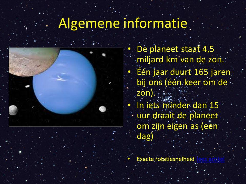 Algemene informatie De planeet staat 4,5 miljard km van de zon. Één jaar duurt 165 jaren bij ons (één keer om de zon). In iets minder dan 15 uur draai