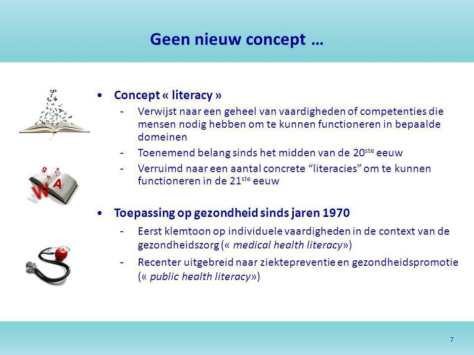 7 Geen nieuw concept … Concept « literacy » -Verwijst naar een geheel van vaardigheden of competenties die mensen nodig hebben om te kunnen functioner