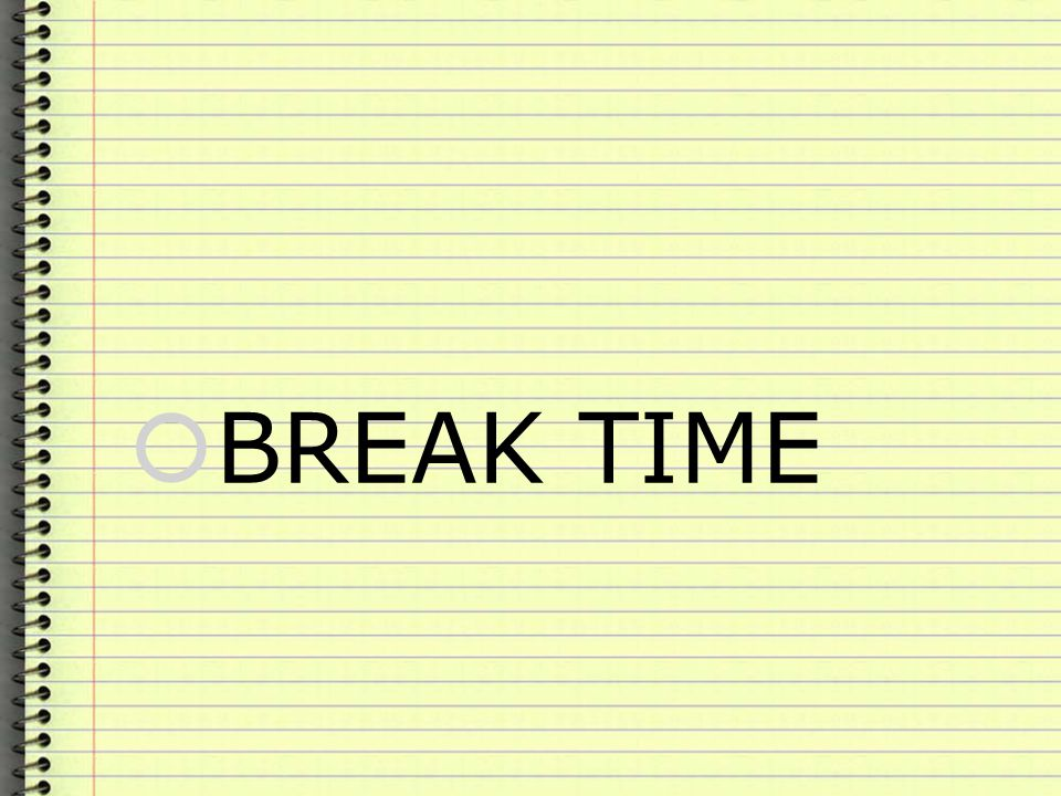  BREAK TIME