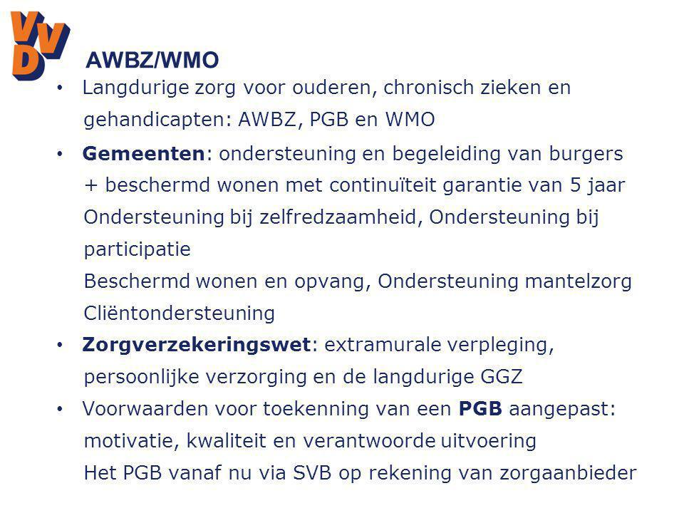 AWBZ/WMO Langdurige zorg voor ouderen, chronisch zieken en gehandicapten: AWBZ, PGB en WMO Gemeenten: ondersteuning en begeleiding van burgers + besch