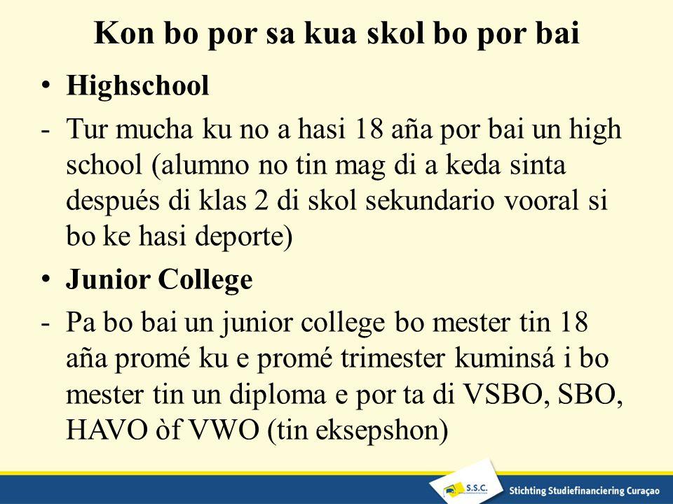 Kon bo por sa kua skol bo por bai Highschool -Tur mucha ku no a hasi 18 aña por bai un high school (alumno no tin mag di a keda sinta después di klas