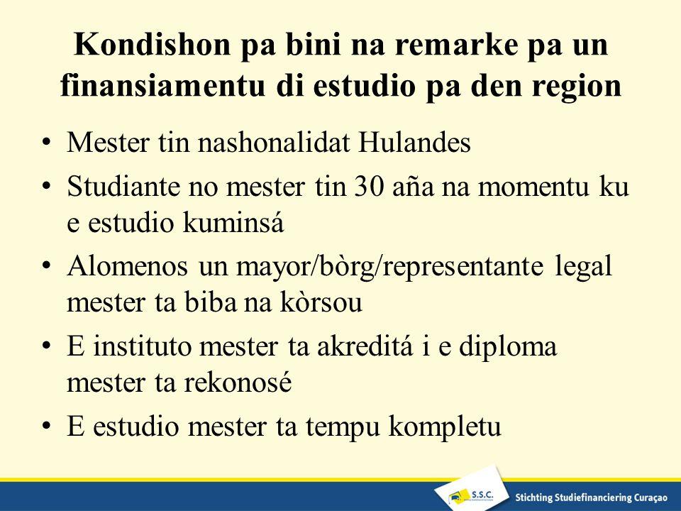 Kondishon pa bini na remarke pa un finansiamentu di estudio pa den region Mester tin nashonalidat Hulandes Studiante no mester tin 30 aña na momentu k