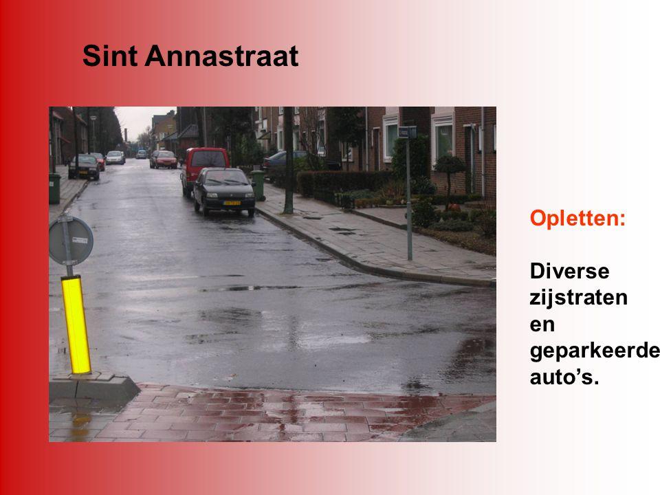 Sint Annastraat Opletten: Diverse zijstraten en geparkeerde auto's.
