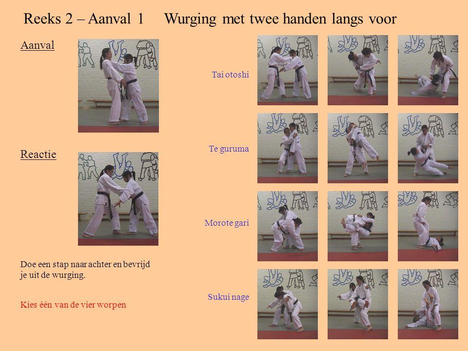 Reeks 2 – Aanval 1Wurging met twee handen langs voor Aanval Reactie Doe een stap naar achter en bevrijd je uit de wurging.