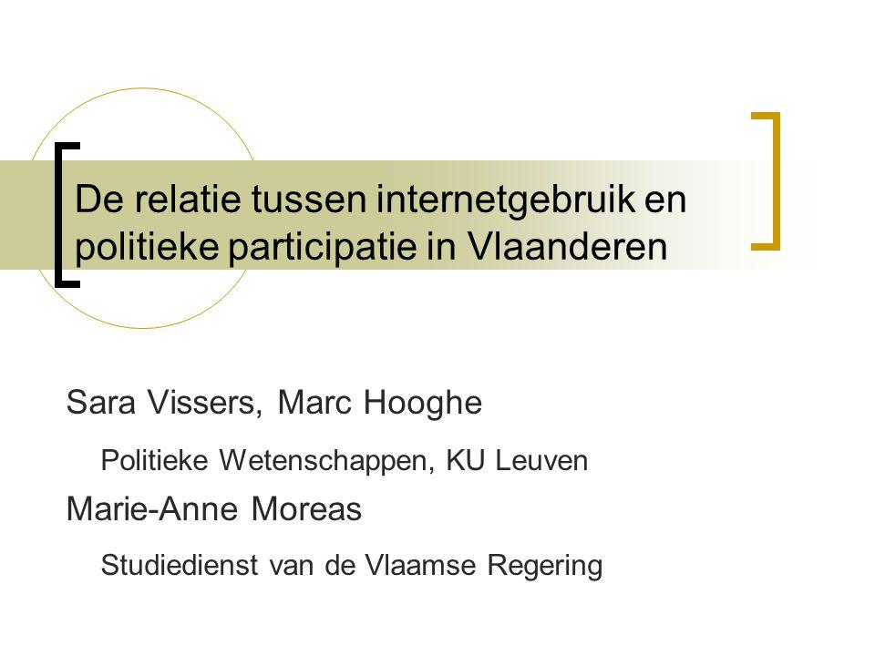De relatie tussen internetgebruik en politieke participatie in Vlaanderen Sara Vissers, Marc Hooghe Politieke Wetenschappen, KU Leuven Marie-Anne More