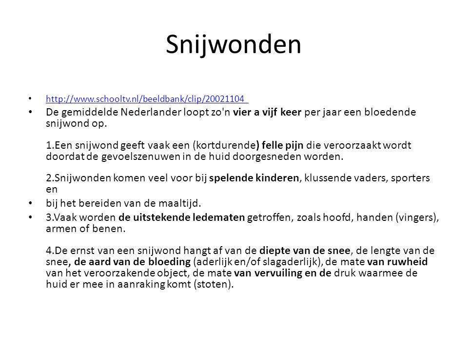 Snijwonden http://www.schooltv.nl/beeldbank/clip/20021104 _ http://www.schooltv.nl/beeldbank/clip/20021104 _ De gemiddelde Nederlander loopt zo'n vier