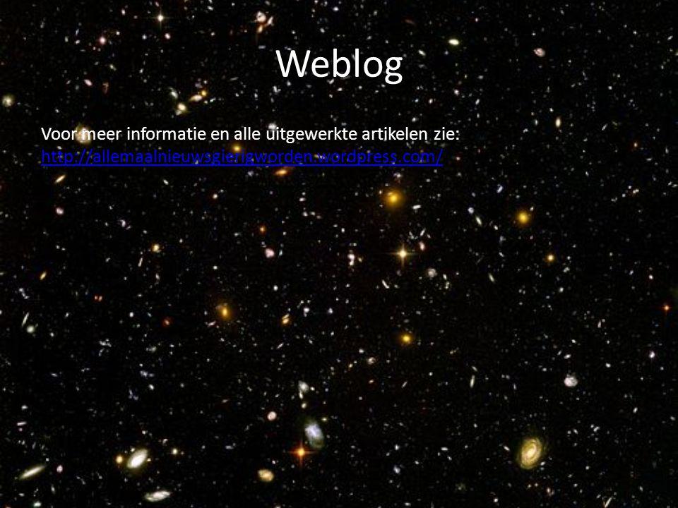 Weblog Voor meer informatie en alle uitgewerkte artikelen zie: http://allemaalnieuwsgierigworden.wordpress.com/ http://allemaalnieuwsgierigworden.word