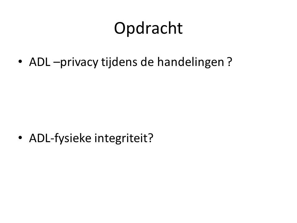 Opdracht ADL –privacy tijdens de handelingen ? ADL-fysieke integriteit?
