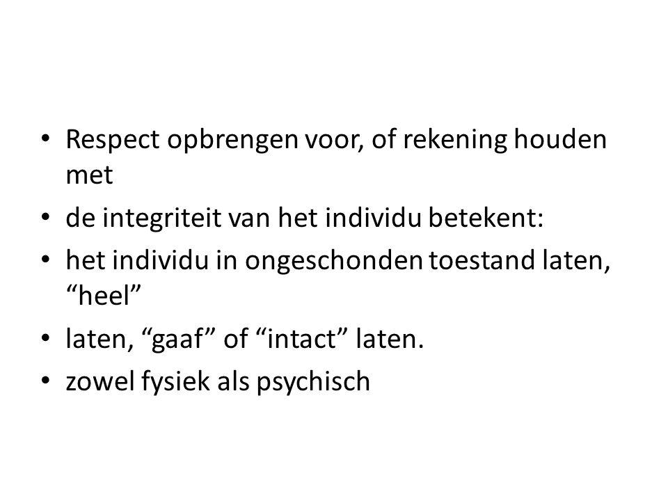FYSIEKE INTEGRITEIT Rekening houden met: † hun fysieke mogelijkheden † hun begaafdheden † hun strevingen † hun behoeften