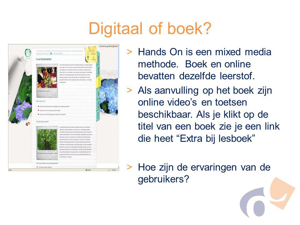 Digitaal of boek? >Hands On is een mixed media methode. Boek en online bevatten dezelfde leerstof. >Als aanvulling op het boek zijn online video's en