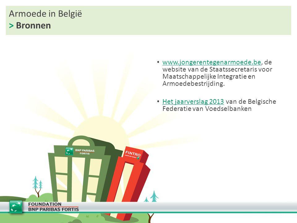 Armoede in België > Bronnen www.jongerentegenarmoede.be, de website van de Staatssecretaris voor Maatschappelijke Integratie en Armoedebestrijding. ww