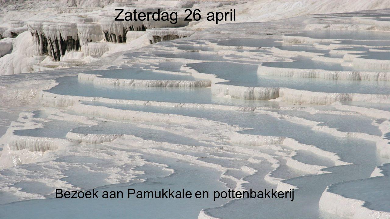 Zaterdag 26 april Bezoek aan Pamukkale en pottenbakkerij