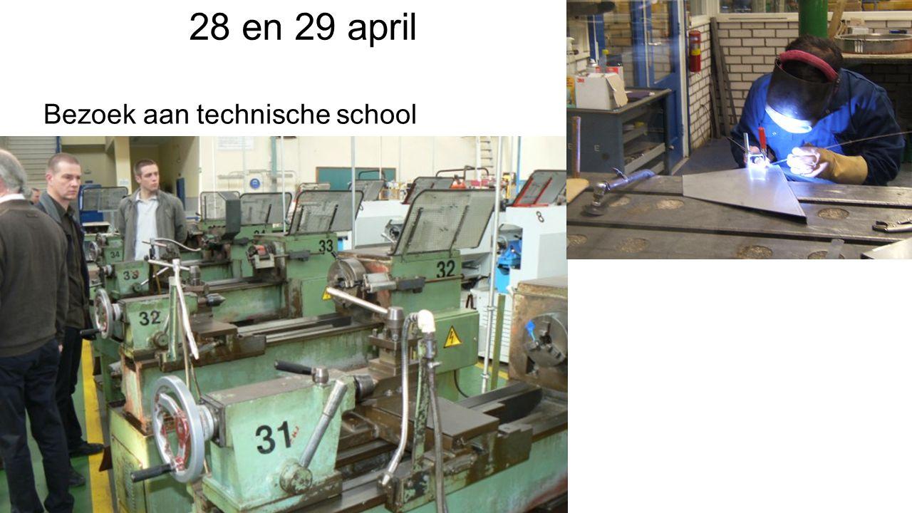 28 en 29 april Bezoek aan technische school