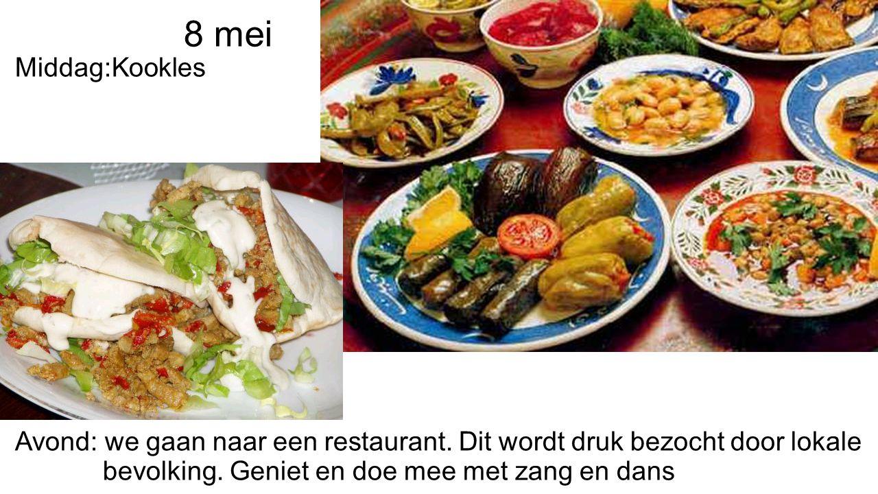 8 mei Middag:Kookles Avond: we gaan naar een restaurant.