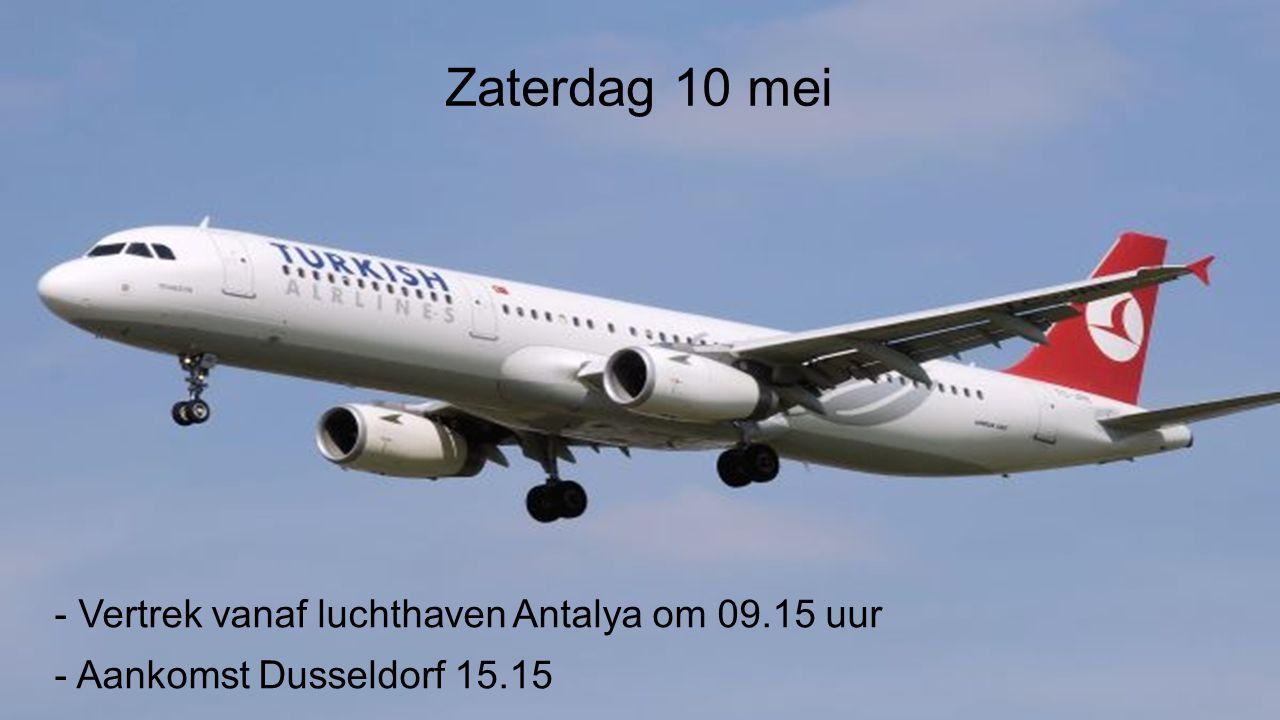 Zaterdag 10 mei - Vertrek vanaf luchthaven Antalya om 09.15 uur - Aankomst Dusseldorf 15.15