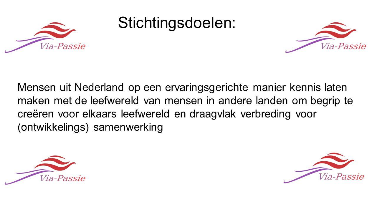 Stichtingsdoelen: Mensen uit Nederland op een ervaringsgerichte manier kennis laten maken met de leefwereld van mensen in andere landen om begrip te creëren voor elkaars leefwereld en draagvlak verbreding voor (ontwikkelings) samenwerking